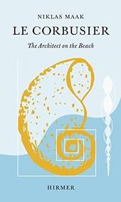 Le Corbusier : the architect on the beach