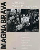 Magnum's women photographers : Eve Arnold, Martine Franck, Susan Meiselas, Inge Morath, Marilyn Silverstone