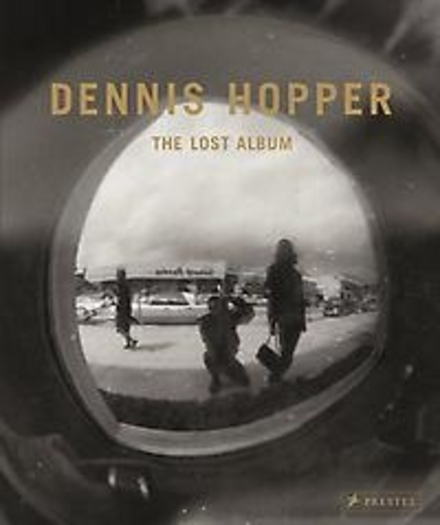 Dennis Hopper : the lost album : vintage prints from the sixties