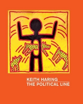 Keith Haring : the political line