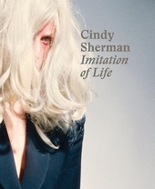 Cindy Sherman : imitation of life