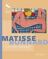 Matisse Bonnard : long live painting!