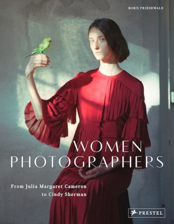 Women photographers : from Julia Margaret Cameron to Cindy Sherman
