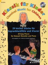 Klassik für Kinder : 29 leichte Stücke für Sopranblockflöte und Klavier