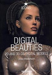 Digital beauties : 2D and 3D computer generated digital models, virtual idols and characters