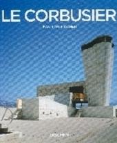 Le Corbusier 1887-1965 : lyrische architectuur in het machinetijdperk