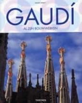 Gaudí 1852-1926 : Antoni Gaudí i Cornet : een leven in de architectuur