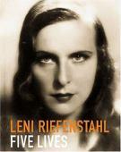 Leni Riefenstahl : five lives