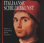 Italiaanse schilderkunst : meesters en meesterwerken door de eeuwen heen