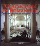 Classicisme en romantiek : architectuur, beeldhouwkunst, schilderkunst, tekenkunst 1750-1848
