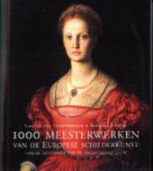 1000 meesterwerken van de Europese schilderkunst van de dertiende tot de negentiende eeuw