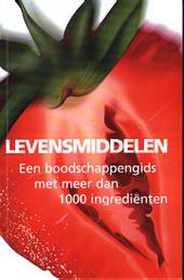 Levensmiddelen : een boodschappengids met meer dan 1000 ingrediënten