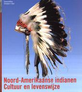 Noord-Amerikaanse Indianen : cultuur en levenswijze