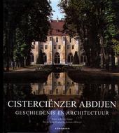 Cisterciënzer abdijen : geschiedenis en architectuur