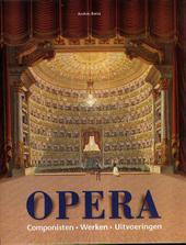 Opera : componisten, werken, uitvoeringen