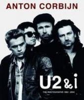 U2 and I : the photographs 1982-2004