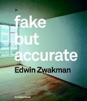 Fake but accurate : Edwin Zwakman