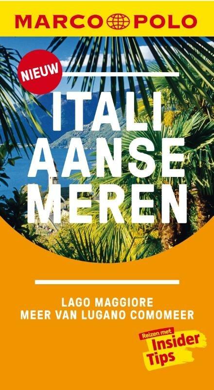 Italiaanse meren : Lago Maggiore, Meer van Lugano, Comomeer