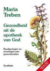 Gezondheid uit de apotheek van God : raadgevingen en ervaringen met geneeskruiden