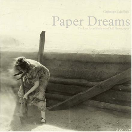 Paper dreams : the lost art of Hollywood still photography