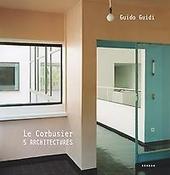Le Corbusier : 5 architectures
