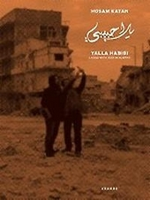 Yalla Habibi : living with war in Aleppo