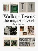 Walker Evans : the magazine work