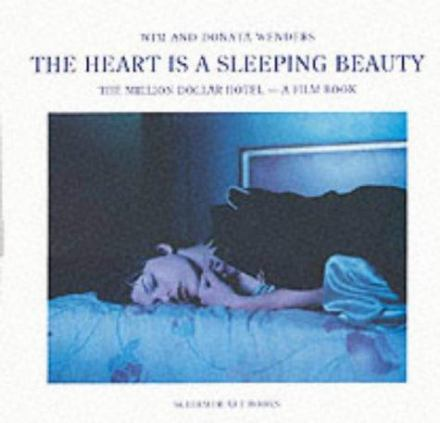 The heart is a sleeping beauty : The Million dollar hotel : a film book
