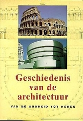 Geschiedenis van de architectuur : van de oudheid tot heden