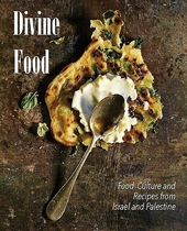 Divine food : Israeli and Palestianian food culture and recipes