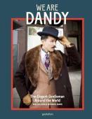 We are dandy : the elegant gentleman around the world