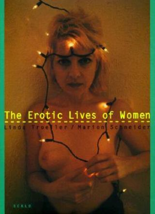 The erotic lives of women
