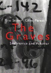 The graves : Srebrenica and Vukovar