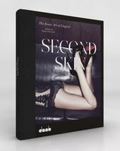 Second skin : the erotic art of lingerie