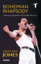 Bohemian rhapsody : adevărata biografie a lui Freddie Mercury