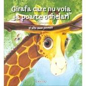 Girafa care nu voia sǎ poarte ochelari şi alte şase poveşti