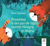 Povestea a doi pui de tigru, numiţi Ninigra şi Aligru