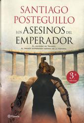 Los asesinos del emperador : el ascenso de Trajano, el primer emperador hispano de la historia