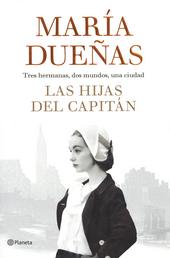Las hijas del capitán : tres hermanas, dos mundos, una ciudad