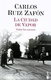 La ciudad de vapor : todos los cuentos