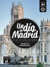 Un día en Madrid : un día, una ciudad, una historia