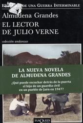 El lector de Julio Verne : la guerrilla de Cencerro y el trienio del terror : Jaén, Sierra Sur 1947-1949