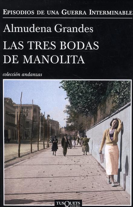 Las tres bodas de Manolita : el cura de Porlier, el Patronato de redención de penas y el nacimiento de la resisten...