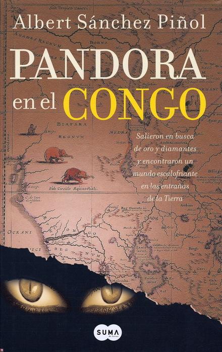 Pandora en el Congo : salieron en busca de oro y diamantes y encontraron un mundo escalofriante en las entrañas de...