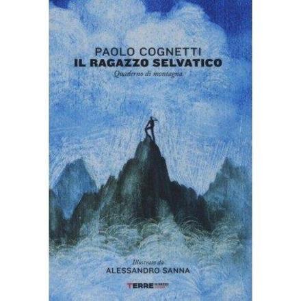 Il ragazzo selvatico : quaderno di montagna