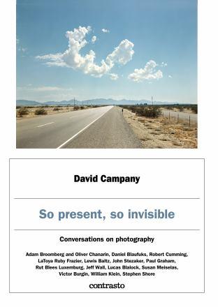 So present, so invisible : conversations on photography : Broomberg & Chanarin, Daniel Blaufuks, Robert Cumming, La...