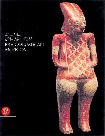 Pre-Columbian America : ritual arts of the new world