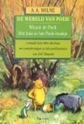 De wereld van Poeh : de volledige Winnie-de-Poeh en het huis in het Poeh-hoekje