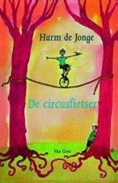 De circusfietser : het verhaal van de jongen die niet dood kon gaan