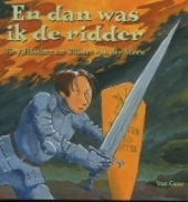 En dan was ik de ridder